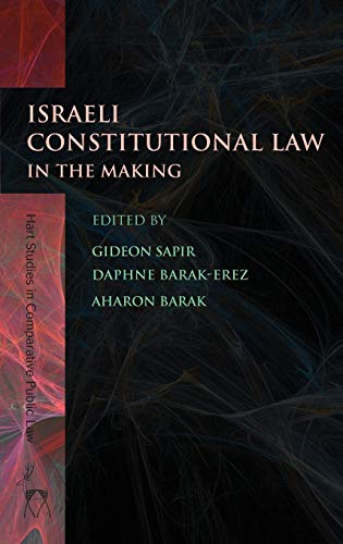 Israeli Constitutional Law in the Making (Hart Studies in Comparative Public Law) (Hardcover)