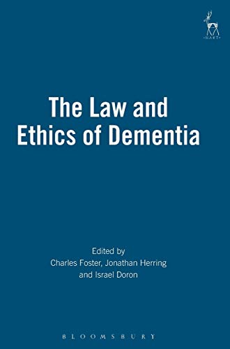 The Law and Ethics of Dementia: Charles Foster