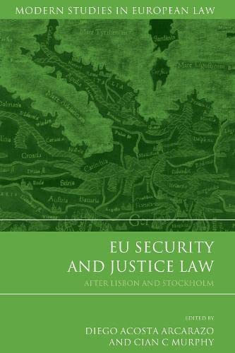 9781849464222: EU Security and Justice Law: After Lisbon and Stockholm (Modern Studies in European Law)