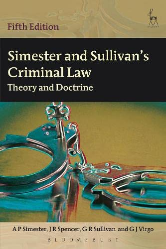 Simester and Sullivan's Criminal Law: Theory and: Simester, A P,