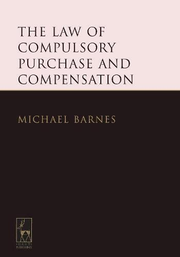 9781849464482: The Law of Compulsory Purchase and Compensation