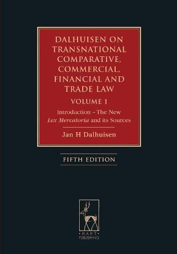 9781849464512: Dalhuisen on Transnational Comparative, Commercial, Financial and Trade Law Volume 1: Introduction - The New Lex Mercatoria and Its Sources (Fifth Edition)