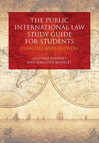 The Public International Law Study Guide for Students: Exercises and Answers: Cristina Verones; ...
