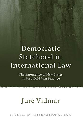 9781849464697: Democratic Statehood in International Law: The Emergence of New States in Post-Cold War Practice (Studies in International Law)