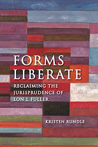 9781849464963: Forms Liberate: Reclaiming the Jurisprudence of Lon L Fuller