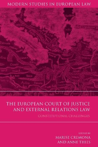 9781849465045: The European Court of Justice and External Relations Law: Constitutional Challenges (Modern Studies in European Law)