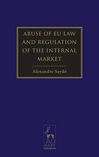 Abuse of EU Law and Regulation of the Internal Market: Alexandre Sayde