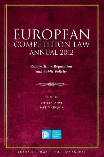 European Competition Law Annual 2012: Competition, Regulation
