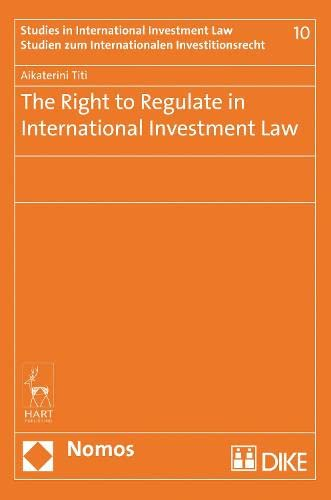 9781849466110: The Right to Regulate in International Investment Law (Studies in International Investment Law/Studien Zum Internationalen Investitionsrecht)
