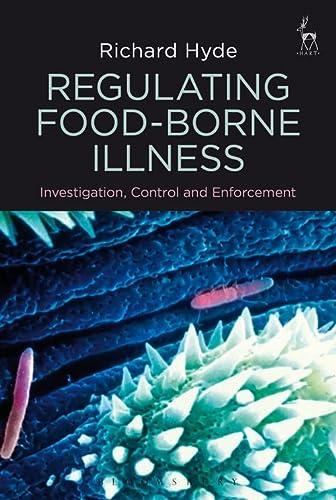 Regulating Food-Borne Illness: Investigation, Control and Enforcement: Hyde, Richard