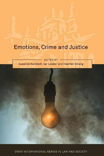 9781849466837: Emotions, Crime and Justice (Onati International Series in Law and Society)