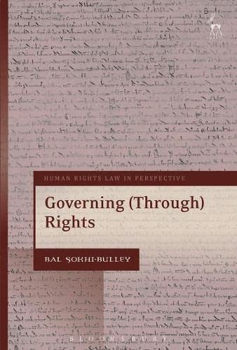 9781849467391: Governing Through Rights (Human Rights Law in Perspective)