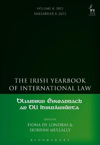 The Irish Yearbook of International Law 2013: Vol 8: De Londras, Fiona (Editor)/ Mullally, Siobhan ...