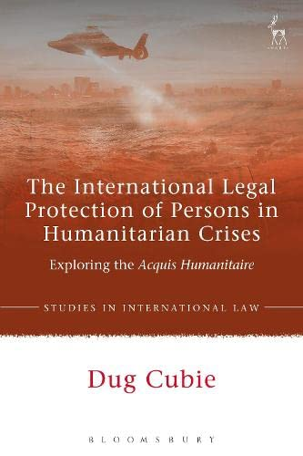 9781849468008: International Legal Protection of Persons in Humanitarian Cr (Studies in International Law)