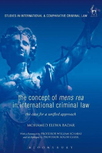 9781849469142: The Concept of Mens Rea in International Criminal Law: The Case for a Unified Approach (Studies in International and Comparative Criminal Law)