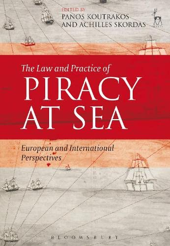 9781849469685: The Law and Practice of Piracy at Sea: European and International Perspectives