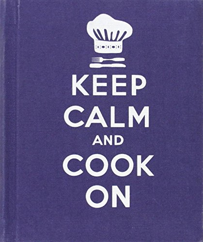 9781849490979: Keep Calm and Cook on: Good Advice for Cooks