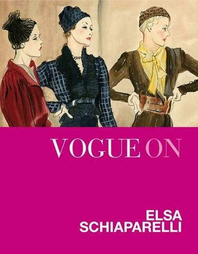 9781849491105: Vogue on: Elsa Schiaparelli (Vogue on Designers)