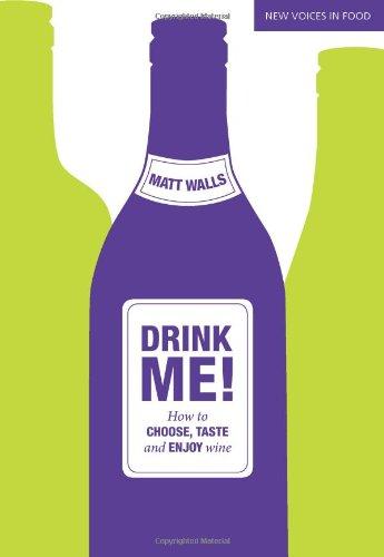 9781849491402: Drink Me!: How to Choose, Taste and Enjoy Wine