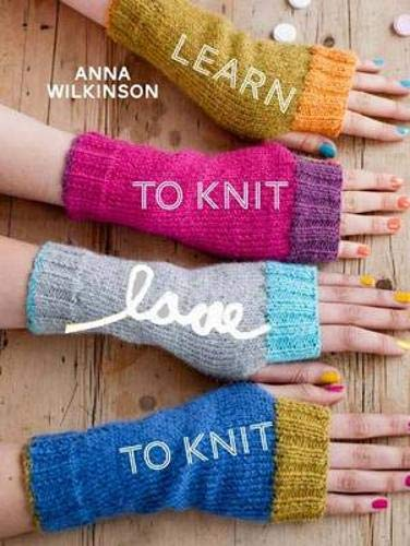 Learn to Knit, Love to Knit: Anna Wilkinson