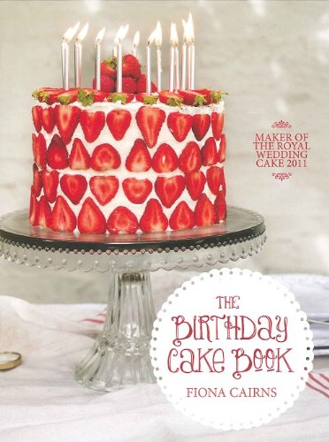 9781849491648: The Birthday Cake Book by Fiona Cairns