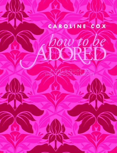 9781849491877: How to be Adored
