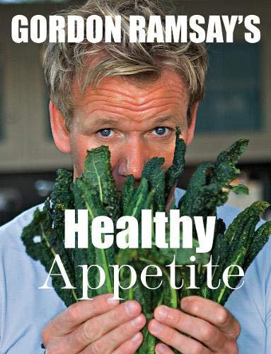 9781849491891: Gordon Ramsay's Healthy Appetite