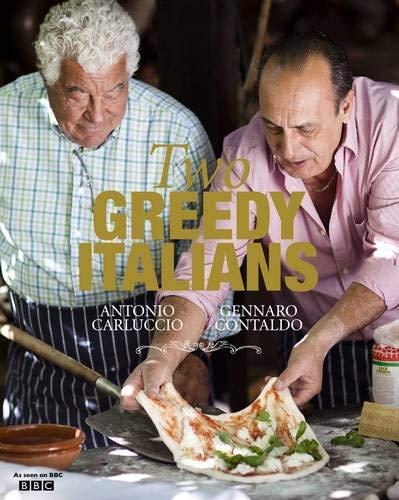 Two Greedy Italians: Antonio Carluccio . Gennaro Contaldo