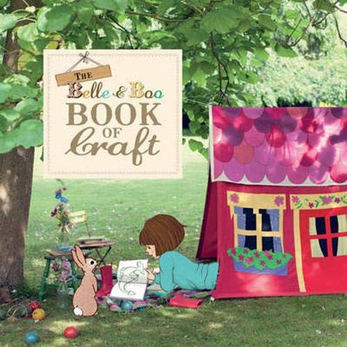 9781849492676: The Belle & Boo Book of Craft: 25 Enchanting Projects to Make for Children