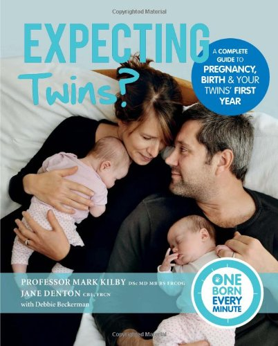 Expecting Twins? (One Born Every Minute): Everything You Need to Know About Pregnancy, Birth and ...