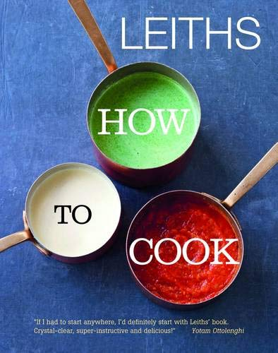 9781849493192: Leiths How to Cook (Leiths School/Food & Wine)