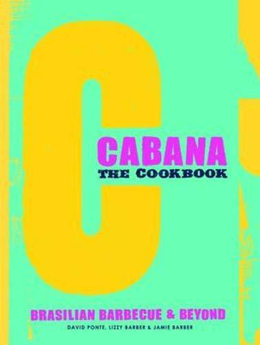 The Cabana Cookbook: David Ponte, Lizzy Barber, Jamie Barber