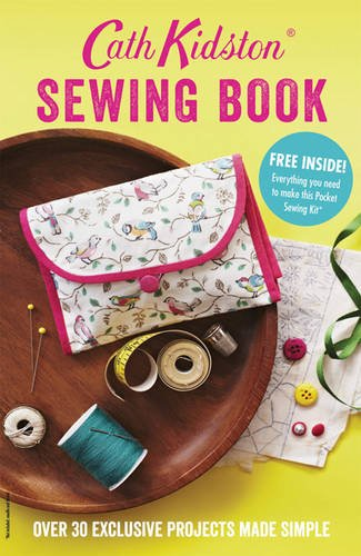 9781849493826: Cath Kidston Sewing Book: Over 30 exclusively designed projects made simple