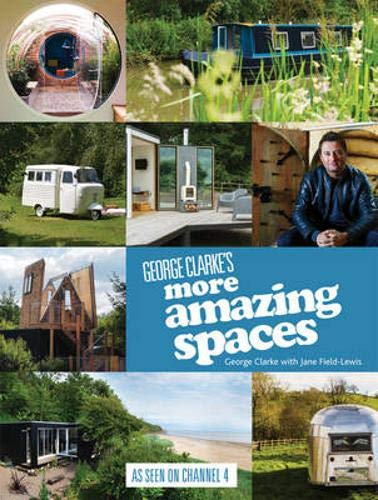 9781849495202: George Clarke's More Amazing Spaces