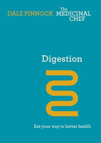 Digestion: Eat Your Way to Better Health: Eat Your Way to Better Health (Hardback): Dale Pinnock