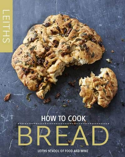 9781849495486: How to Cook Bread (Leith's How to Cook)