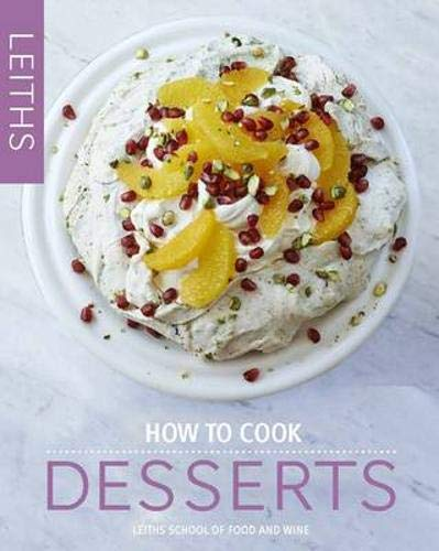 9781849495509: How to Cook Desserts (Leith's How to Cook)