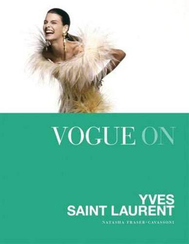 9781849495554: Vogue on: Yves Saint Laurent (Vogue on Designers)