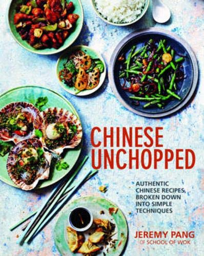 9781849495745: Chinese Unchopped -  An Introduction to Chinese Cooking