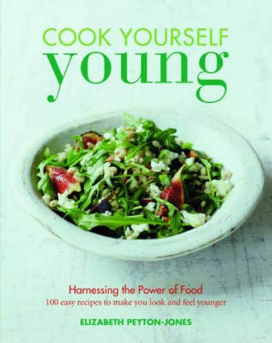 9781849495868: Cook Yourself Young: The Power of Food