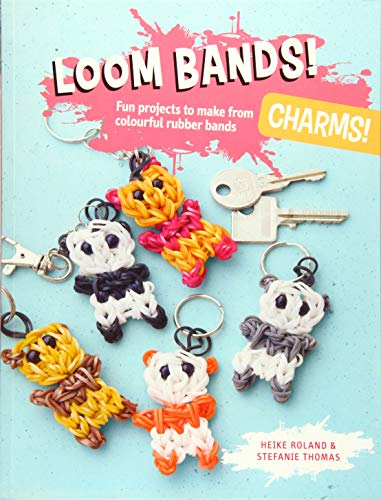 Loom Bands! Charms!: Fun Projects to Make: Stefanie Thomas, Heike