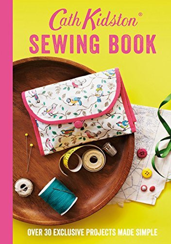 9781849496674: Cath Kidston Sewing Book: Over 30 Exclusive Projects Made Simple
