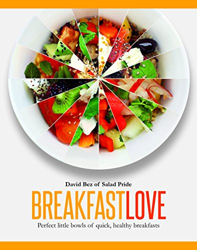 9781849497145: Breakfast Love: Perfect Little Bowls of Quick, Healthy Breakfasts