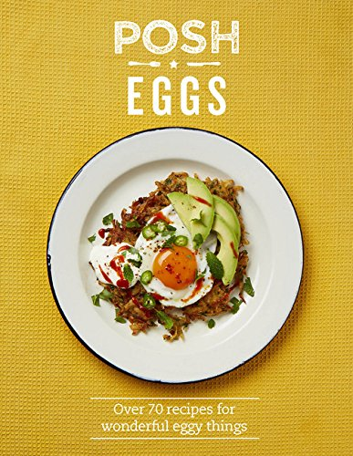 9781849497886: Posh Eggs: Over 70 Recipes for Wonderful Eggy Things