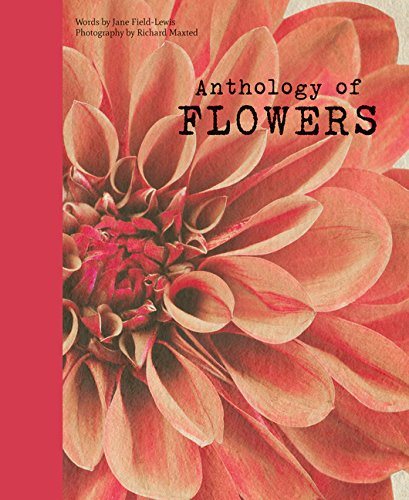 Anthology of Flowers: Jane Field-Lewis; Richard Maxted