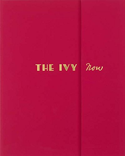 The Ivy Now: The Restaurant and its Recipes: Peire, Fernando