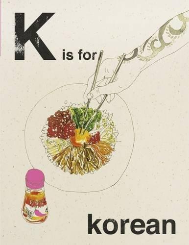 K is for Korean (Alphabet Cooking): Quadrille Publishing