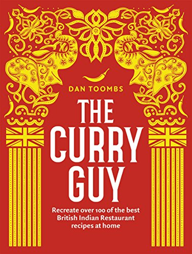 9781849499415: The Curry Guy: Recreate Over 100 of the Best British Indian Restaurant Recipes at Home