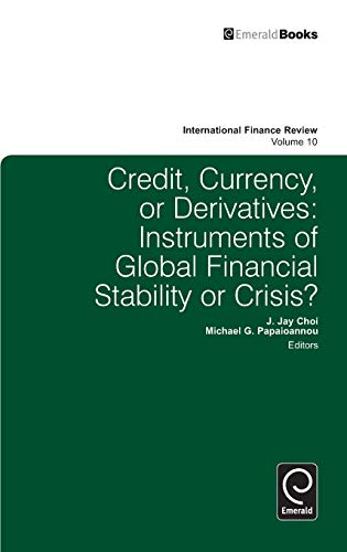 Credit, Currency or Derivatives: Instruments of Global: Jay J. Choi,