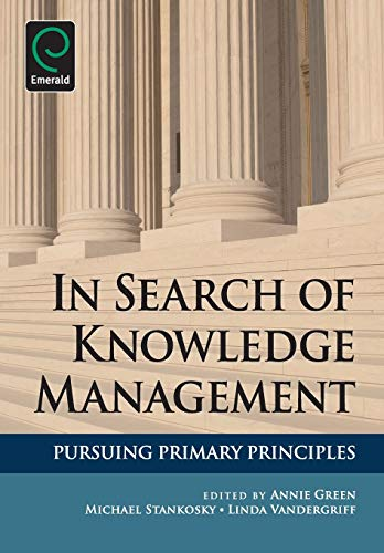 9781849506731: In Search of Knowledge Management: Pursuing Primary Principles